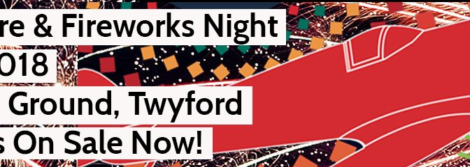 Twyford and District Round Table Bonfire & Fireworks tickets are now on sale!